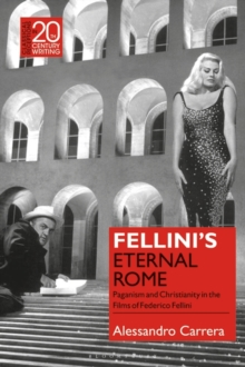 Image for Fellini's eternal Rome  : Paganism and Christianity in the films of Federico Fellini