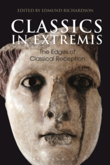 Image for Classics in Extremis : The Edges of Classical Reception