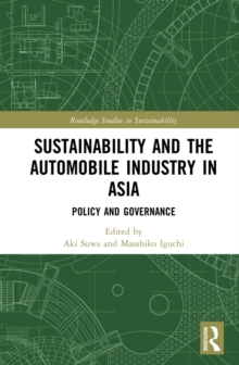 Image for Sustainability and the Automobile Industry in Asia: Policy and Governance