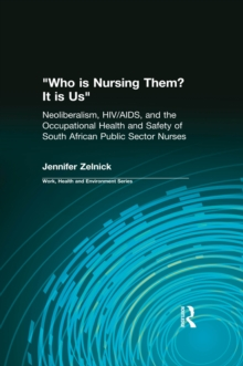 """Image for """"Who is nursing them? It is us."""": neoliberalism, HIV/AIDS, and the occupational health and safety of South African public sector nurses"""