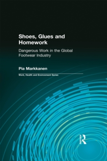 Image for Shoes, Glues and Homework: Dangerous Work in the Global Footwear Industry