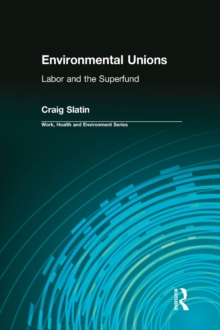 Image for Environmental unions: labor and the superfund