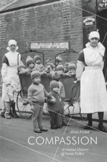 Image for Compassion  : a global history of social policy