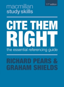 Cite them right  : the essential referencing guide - Pears, Richard