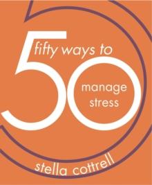 50 ways to manage stress - Cottrell, Stella