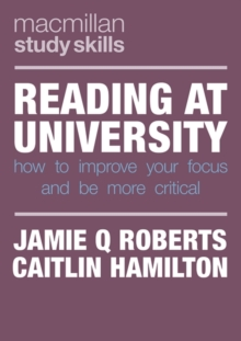 Image for Reading at university  : how to improve your focus and be more critical