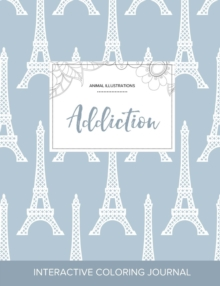 Image for Adult Coloring Journal : Addiction (Animal Illustrations, Eiffel Tower)
