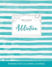 Image for Adult Coloring Journal : Addiction (Animal Illustrations, Turquoise Stripes)