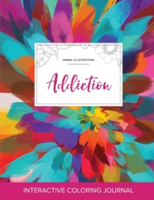 Image for Adult Coloring Journal : Addiction (Animal Illustrations, Color Burst)