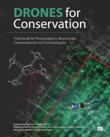 Image for Drones for Conservation - Field Guide for Photographers, Researchers, Conservationists and Archaeologists