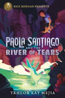 Image for Paola Santiago And The River Of Tears