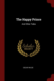 Image for THE HAPPY PRINCE: AND OTHER TALES