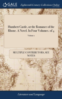 Image for Humbert Castle, or the Romance of the Rhone. a Novel. in Four Volumes. of 4; Volume 1
