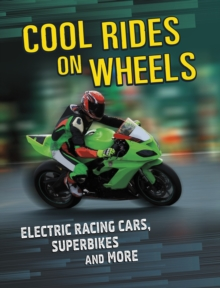 Image for Cool rides on wheels  : electric racing cars, superbikes and more