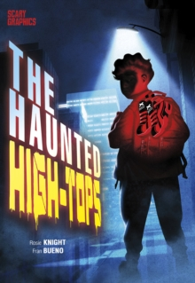 The haunted high-tops - Knight, Rosie