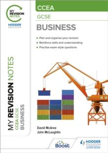 My Revision Notes CCEA GCSE Business - McAree, David