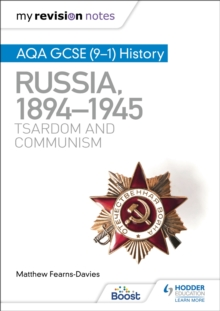 My Revision Notes: AQA GCSE (9-1) History: Russia, 1894-1945: Tsardom and communism - Fearns-Davies, Matthew