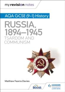 AQA GCSE (9-1) history: Russia, 1894-1945 : - Fearns-Davies, Matthew