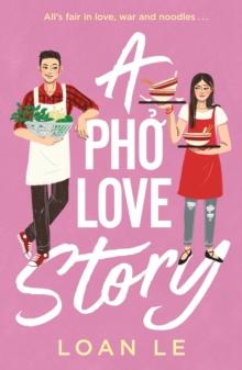 A pho love story - Le, Loan