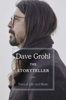 The storyteller  : tales of life and music - Grohl, Dave