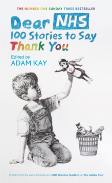 Dear NHS  : 100 stories to say thank you - Various