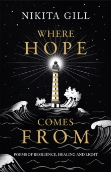 Image for Where hope comes from  : poems of resilience, healing and light