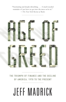 Image for Age of greed  : the triumph of finance and the decline of America, 1970 to the present
