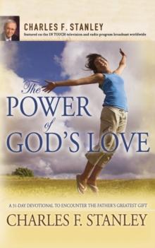 Image for The Power of God's Love : A 31 Day Devotional to Encounter the Father's Greatest Gift