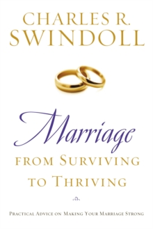 Image for Marriage: From Surviving to Thriving : Practical Advice on Making Your Marriage Strong