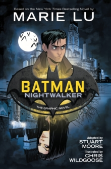 Batman: Nightwalker : The Graphic Novel - Lu, Marie
