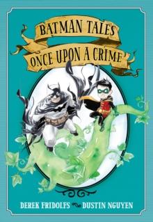 Batman Tales: Once Upon a Crime - Fridolfs, Derek