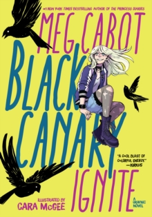 Black Canary: Ignite - Cabot, Meg