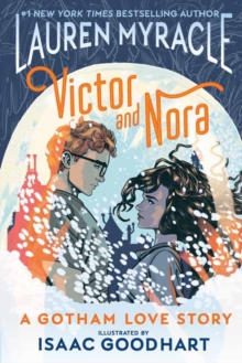Victor and Nora: A Gotham Love Story - Myracle, Lauren