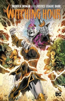 Image for Wonder Woman and The Justice League Dark : The Witching Hour