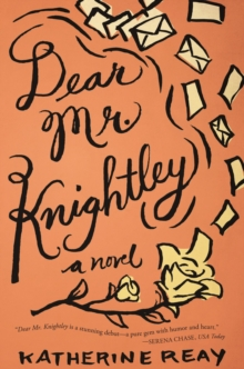 Image for Dear Mr. Knightley : A Novel