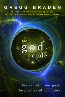 Image for The God code  : the secret of our past, the promise of our future