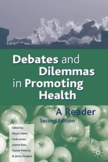 Image for Debates and dilemmas in promoting health  : a reader