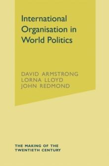 Image for International organisation in world politics