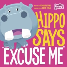 Image for Hippo Says &quote;Excuse Me&quote;
