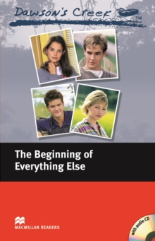 Image for Macmillan Readers Dawson's Creek 1 The Beginning of Everything Else Elementary Pack
