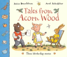 Image for Tales from Acorn Wood  : three lift-the-flap stories