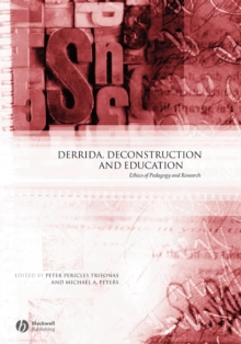 Image for Derrida, deconstruction and education  : ethics of pedagogy and research