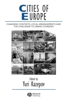 Image for Cities of Europe  : changing contexts, local arrangements, and the challenge to urban cohesion