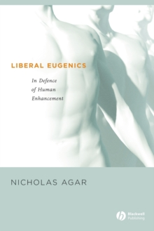 Image for Liberal eugenics  : in defence of human enhancement