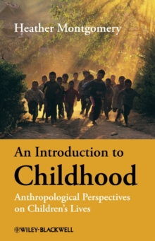 Image for An introduction to childhood  : anthropological perspectives on children's lives