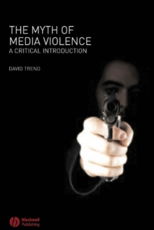 Image for The myth of media violence  : a critical introduction