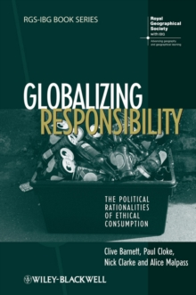 Image for Globalizing responsibility  : the political rationalities of ethical consumption