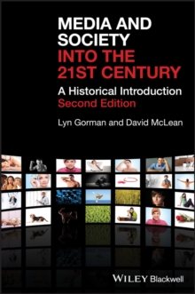 Image for Media and society into the 21st century  : a historical introduction