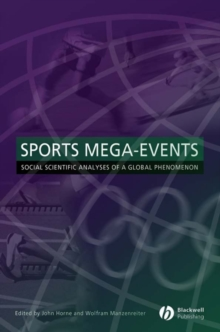 Image for Sports mega-events  : social scientific analyses of a global phenomenon