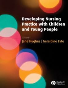 Image for Developing nursing practice with children and young people